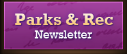 Parks and Rec Newsletter